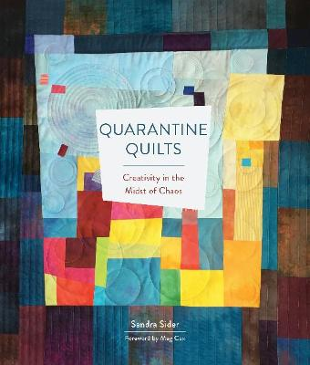Quarantine Quilts: Creativity in the Midst of Chaos (Hardback)