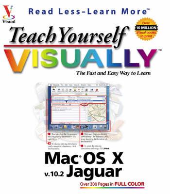Teach Yourself Visually Mac OS X V10.2 Jaguar (Paperback)