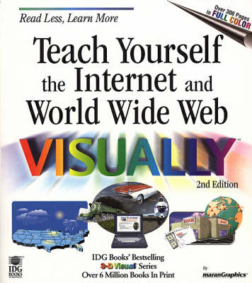 Teach Yourself the Internet and the World Wide Web Visually - Teach Yourself Visually (Paperback)
