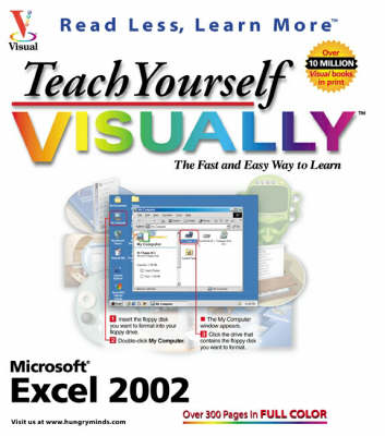 Teach Yourself Visually Excel 2002 - Read less - learn more (Paperback)