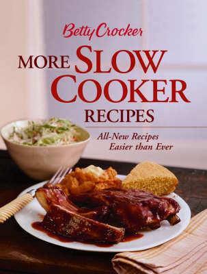 Betty Crocker More Slow Cooker Recipes (Hardback)