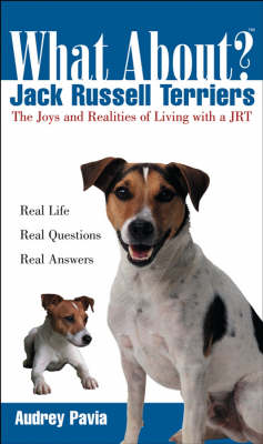 What about Jack Russell Terriers?: The Joys and Realities of Living with a JRT (Paperback)