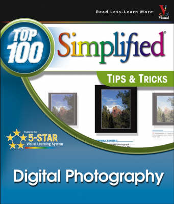 Digital Photography: Top 100 Simplified Tips and Tricks (Paperback)