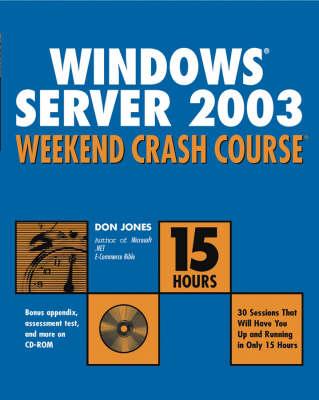 Windows Server 2003 Weekend Crash Course (Paperback)