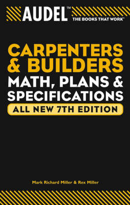 Audel Carpenter's and Builder's Math, Plans, and Specifications: All New 7th Edition (Vol 2 in 'the Audel Carpenter's & Builder's Library') - Audel Technical Trades Series (Paperback)