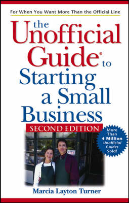 The Unofficial Guide to Starting a Small Business - Unofficial Guides (Paperback)