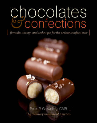 Chocolates and Confections: Formula, Theory, and Technique for the Artisan Confectioner (Hardback)
