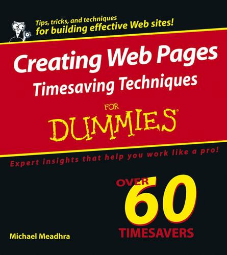 Creating Web Pages Timesaving Techniques For Dummies (Paperback)