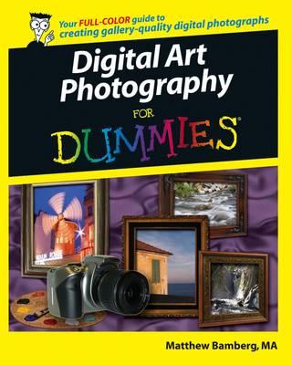 Digital Art Photography For Dummies