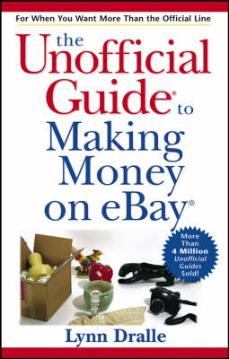 The Unofficial Guide to Making Money on eBay - Unofficial Guides (Paperback)