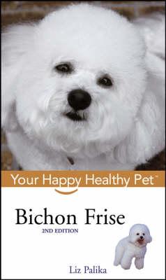 Bichon Frise - Happy Healthy Pet (Hardback)