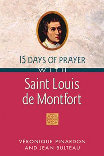 Saint Louis De Montfort - 15 Days of Prayer with (Paperback)