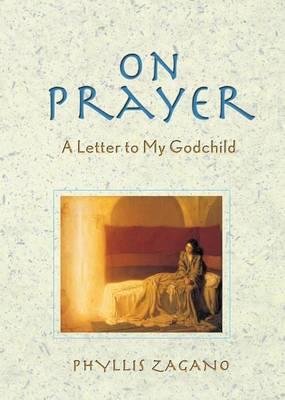 On Prayer: A Letter to My Godchild (Paperback)