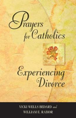Prayers for Catholics Experiencing Divorce (Hardback)