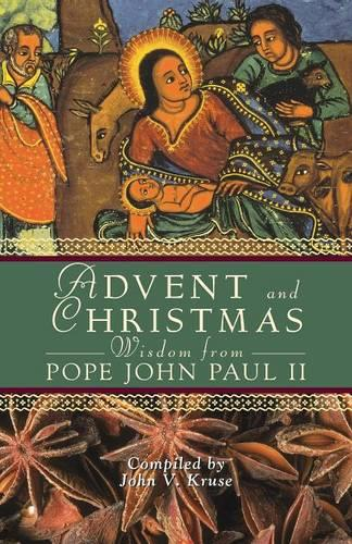 Advent and Christmas Wisdom from Pope John Paul II: Daily Scripture and Prayers Together with Pope John Paul II's Own Words (Paperback)