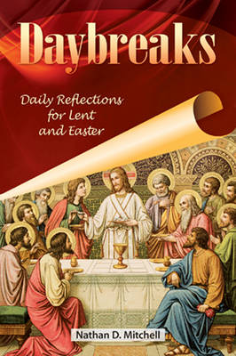 Daybreaks: Daily Reflections for Lent and Easter (Paperback)