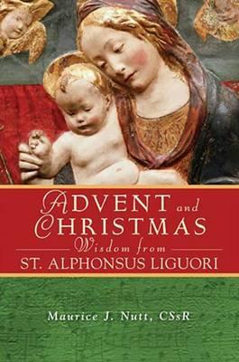 Advent and Christmas Wisdom from St. Alphonsus Liguori (Paperback)