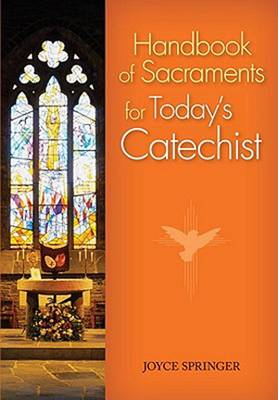 Handbook of Sacraments for Today's Catechist (Paperback)