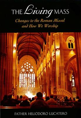 The Living Mass: Changes to the Roman Missal and How We Worship (Paperback)