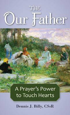 The Our Father: A Prayer's Power to Touch Hearts (Paperback)