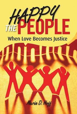 Happy the People: When Love Becomes Justice (Paperback)