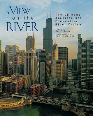 A View from the River: The Chicago Architecture Foundation's River Cruise (Paperback)