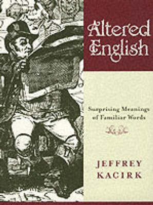 Altered English: Surprising Meanings of Familiar Words (Hardback)