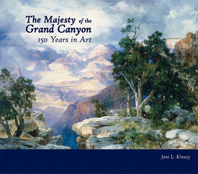 The Majesty of the Grand Canyon: 150 Years in Art (Hardback)