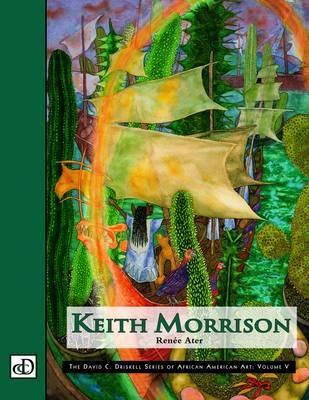 Keith Morrison: The David C. Driskell Series of African American Art: Volume V (Hardback)