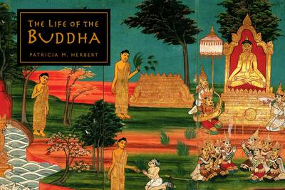 The Life of the Buddha (Hardback)