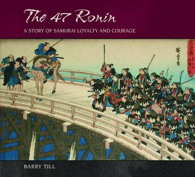 The 47 Ronin: a Story of Samurai Loyalty and Courage (Hardback)