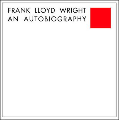 Frank Lloyd Wright: An Autobiography (Hardback)