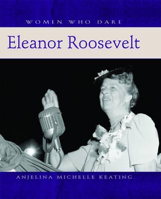 Women Who Dare: Eleanor Roosevelt A109 (Hardback)