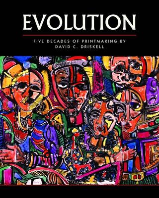 Evolution: Five Decades of Printmaking by David C. Driskell (Hardback)