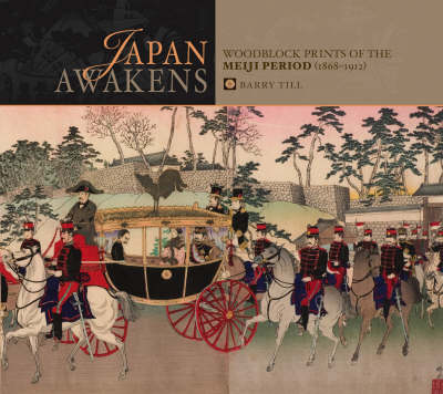 Japan Awakens: Woodblock Prints of the Meiji Period  A155 (Hardback)