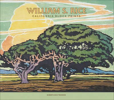 William Selzer Rice, California Prints (Hardback)