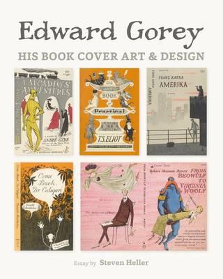 Edward Gorey His Book Cover Art & Design A239 (Hardback)
