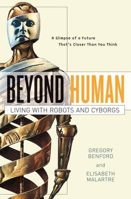 Beyond Human: Living with Robots and Cyborgs (Paperback)