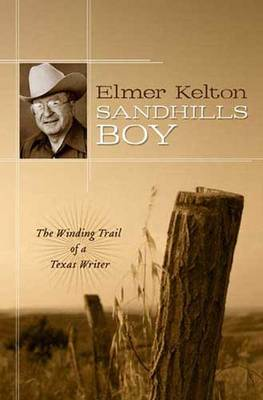 Sandhills Boy: The Winding Trail of a Texas Writer (Hardback)