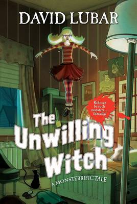 The Unwilling Witch: A Monsterrific Tale (Hardback)