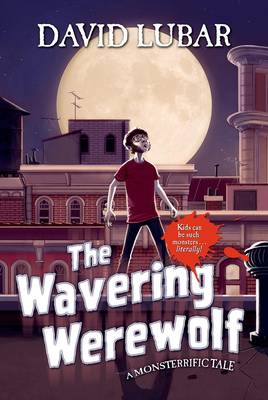 The Wavering Werewolf: A Monsterrific Tale (Hardback)