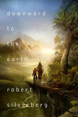 Downward to the Earth (Paperback)
