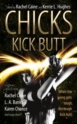Chicks Kick Butt (Paperback)
