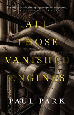 All Those Vanished Engines (Hardback)