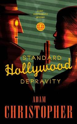 Standard Hollywood Depravity - Ray Electromatic Mysteries (Paperback)