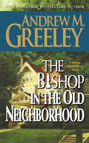The Bishop in the Old Neighborhood - Bishop Blackie Ryan 5 (Paperback)