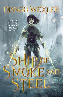 Ship of Smoke and Steel - The Wells of Sorcery Trilogy (Paperback)