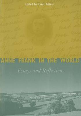 Anne Frank in the World: Essays and Reflections (Hardback)
