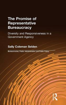 The Promise of Representative Bureaucracy: Diversity and Responsiveness in a Government Agency (Hardback)