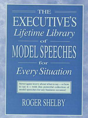The Executive's Lifetime Library of Model Speeches for Every Situation (Hardback)